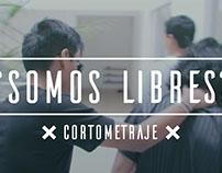 Cortometraje Mexicano - ¿Somos Libres?