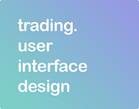 trading. user interface design.