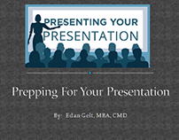 Prepping For Your Presentation by Edan Gelt