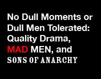 No Dull Moments or Dull Men Tolerated: Quality Drama