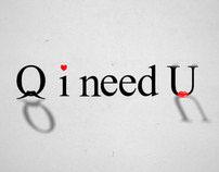 Q i need U