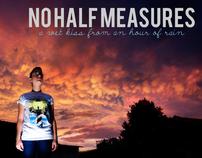 NO HALF MEASURES band merchandise