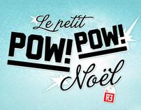 Le Petit Pow Pow Noël