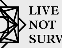 Live Not Survive