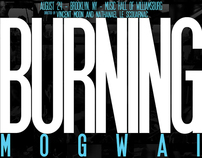 """Burning"" - Mogwai Poster Designs"