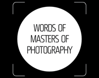 WORDS OF MASTERS OF PHOTOGRAPHY