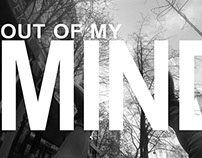OUT OF MY MIND--