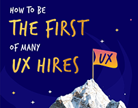How to be the first of many UX Hires