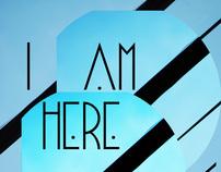I AM HERE: Photo Art