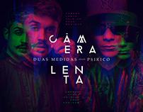 CÂMERA LENTA - DUAS MEDIDAS feat PSIRICO