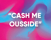 """CASH ME OUSSIDE"" Personal business cards"