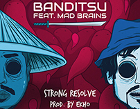 Banditsu Feat. Mad Brains Strong Resolve | Illustration