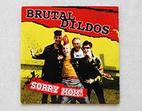 """Brutal Dildos """"Sorry Mom!"""" EP"""