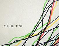 RUSHING SILVER