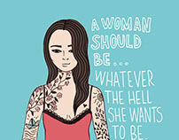 A woman should be...