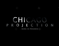 CHICAGO Projection - WIP