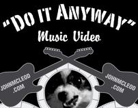 """Music Video for John McLeod's """"Do It Anyway"""""""