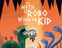 The Myth of Robo Wonder Kid