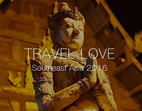 TRAVEL LOVE Southeast Asia _ Travel footage 2016