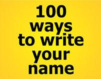 100 ways to write your name