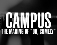 "Campus | The making of ""Oh, Comely"""