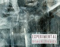 EXPERIMENTAL black heads