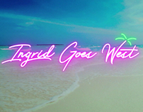 INGRID GOES WEST Titles