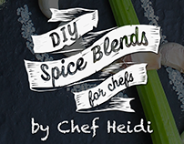 DIY Spice Blends by Chef Heidi