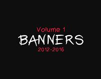 Banners | Vol I | 2012-2016