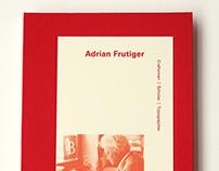 Adrian Frutiger Craftsman | Scholar | Typographer
