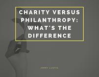 Jimmy Lustig   Charity versus Philanthropy