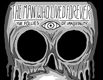 The Man Who Lived Forever (Part 1)