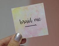 Braid Me
