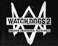 Watch Dogs 2   Animated Textures