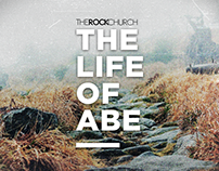 The Rock Church Series: The Life of Abe