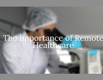 The Importance of Remote Healthcare | Jon Belsher MD