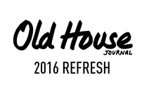 Old House Journal - 2016 refresh