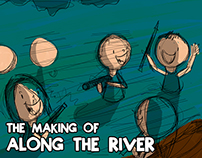 The Making Of: Along The River