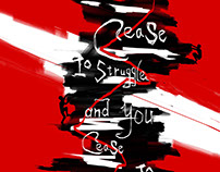 Cease to struggle and you cease to live