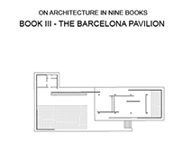 Book III - The Barcelona Pavilion by Mies van der Rohe