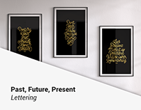 PAST, FUTURE, PRESENT - LETTERING