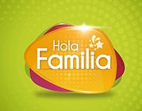 Programa Hola Familia (animación, edición, graficación)