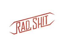 Rad Shit