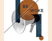 """""""Be Woke"""" Campaign"""