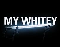 IV. MY WHITEY