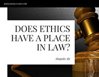 Does Ethics Have A Place In Law? | Abogado Aly