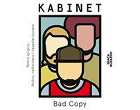 Bad Copy - Kabinet