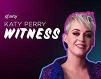 Xfinity Originals: Katy Perry Witness Segments