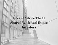 Recent Advice That I Shared With Real Estate Investors