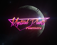 MYSTICAL PLANTS - POSITIVITY - music video